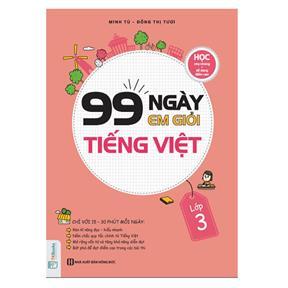 99 Ngày Em Giỏi Tiếng Việt Lớp 3