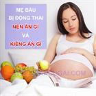Bị động thai nên ăn gì và không nên ăn gì là (TỐT NHẤT) Cho mẹ bầu?