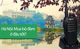 Địa chỉ mua bộ đàm chính hãng tại Hà Nội