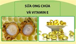 Sữa ong chúa và Vitamin E | Vừa tốt cho sức khỏe vừa làm đẹp da