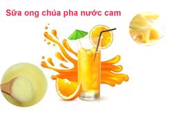 Nước cam sữa ong chúa | thức uống ngon bổ giải nhiệt mùa hè
