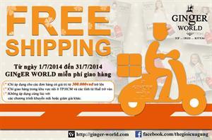 GINgER WORLD Free Shipping giá trị đơn hàng trên 300K từ 1/7/2017 - 31/7/2014