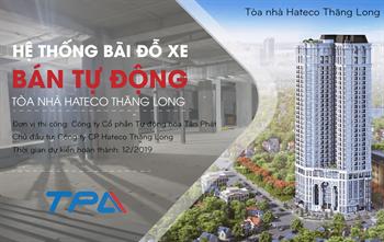 TPA triển khai dự án Hệ thống đỗ xe bán tự động tại tòa nhà Hateco Plaza