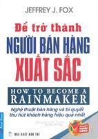 Để Trở Thành Người Bán Hàng Xuất Sắc - Tái bản 09/2013