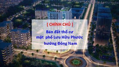 Bán đất thổ cư mặt phố Lưu Hữu Phước hướng Đông Nam 115tr/m2